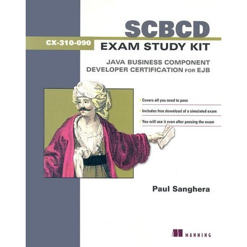 Scbcd Exam Study Kit: Java Business Component Developer Certification for Ejb by Paul Sanghera free download