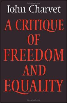 A Critique of Freedom and Equality (Cambridge Studies in the History and Theory of Politics) by John Charvet free download