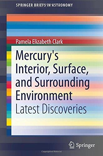 Mercury's Interior, Surface, and Surrounding Environment: Latest Discoveries free download