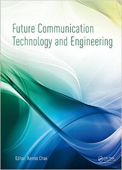 Future Communication Technology and Engineering free download