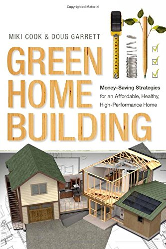 Green Home Building: Money-Saving Strategies for an Affordable, Healthy, High-Performance Home free download