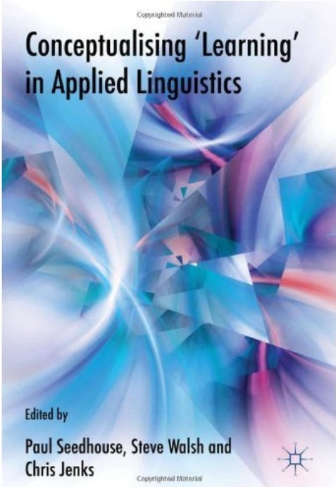 Conceptualising 'Learning' in Applied Linguistics free download