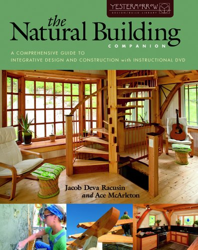 The Natural Building Companion: A Comprehensive Guide to Integrative Design and Construction free download