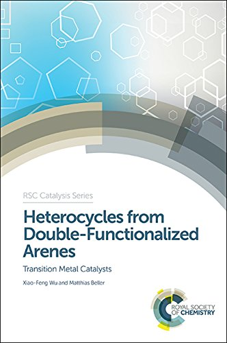 Heterocycles from Double-Functionalized Arenes: Transition Metal Catalyzed Coupling Reactions free download