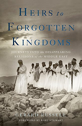 Heirs to Forgotten Kingdoms: Journeys Into the Disappearing Religions of the Middle East free download