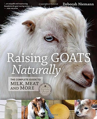 Raising Goats Naturally: The Complete Guide to Milk, Meat and More free download