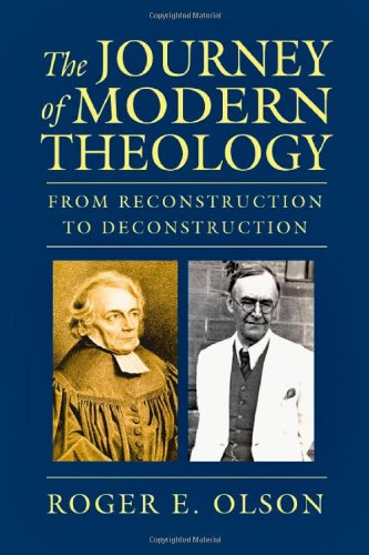 The Journey of Modern Theology: From Reconstruction to Deconstruction free download