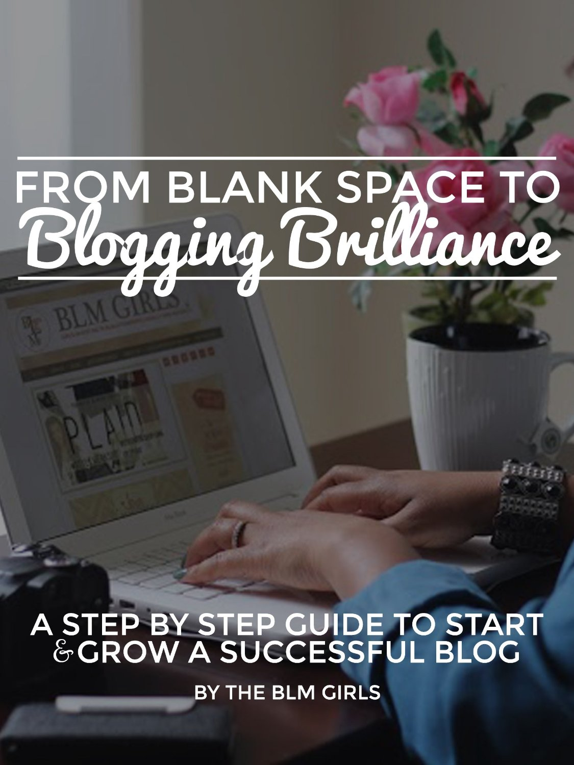 From Blank Space to Blogging Brilliance: A Step by Step Guide to Start & Grow a Successful Blog free download
