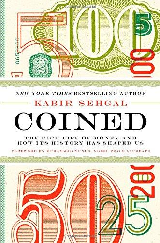 Coined: The Rich Life of Money and How Its History Has Shaped Us free download