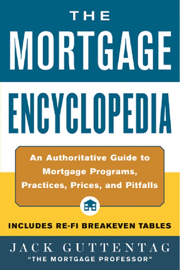 Mortgage Encyclopedia: An Authoritative Guide to Mortgage Programs, Practices, Prices and Pitfalls free download
