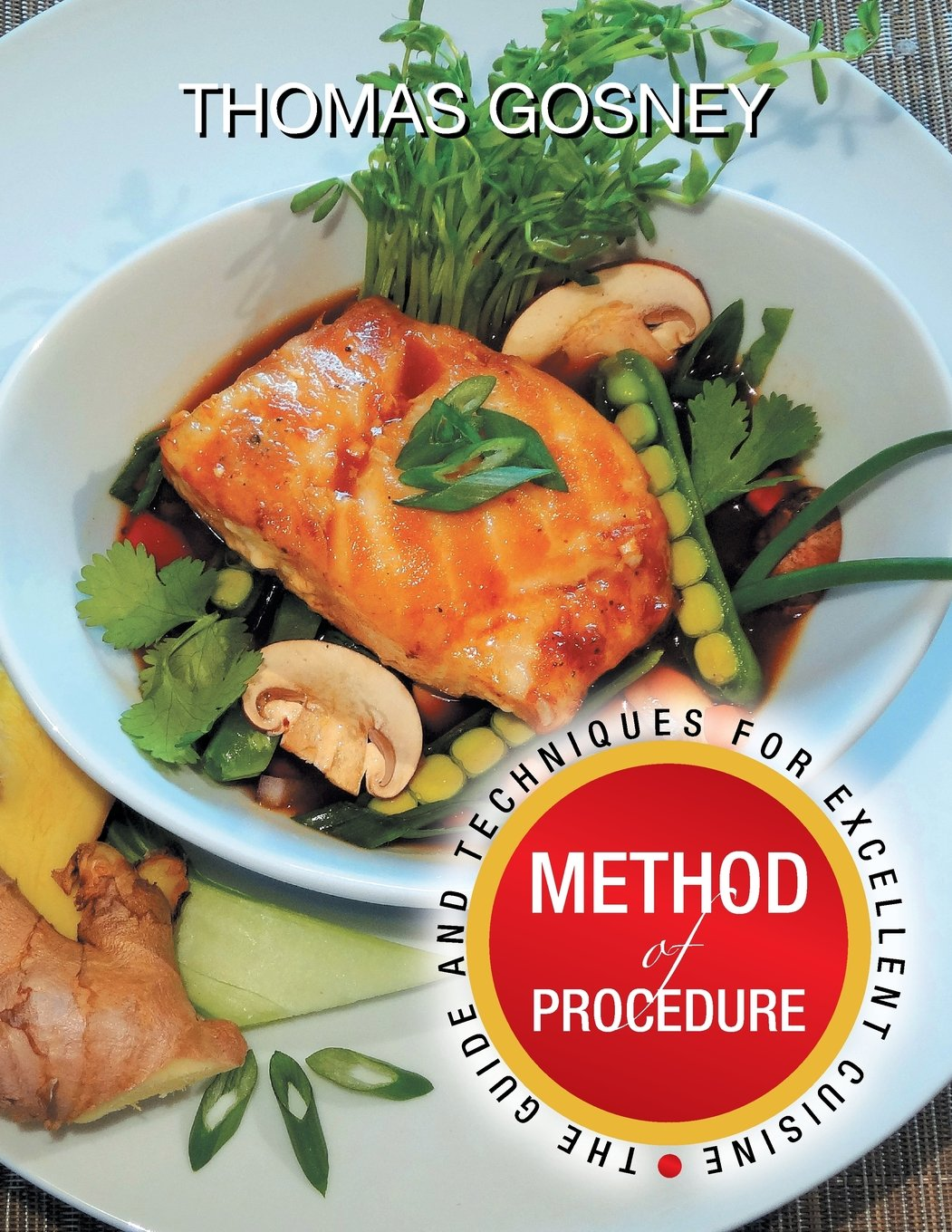 Method of Procedure: The Guide and Techniques for Excellent Cuisine free download