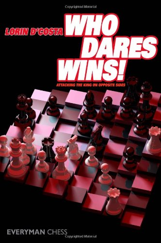 Who Dares Wins: Attacking The King On Opposite Sides by Lorin D'costa free download