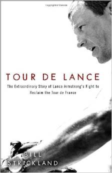 Tour de Lance: The Extraordinary Story of Lance Armstrong's Fight to Reclaim the Tour de France by Bill Strickland free download