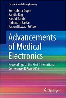 Advancements of Medical Electronics: Proceedings of the First International Conference, ICAME 2015 free download