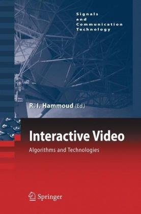 Interactive Video: Algorithms and Technologies by Riad I. Hammoud free download