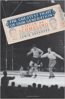 The Greatest Fight of Our Generation: Louis vs. Schmeling by Lewis A. Erenberg free download