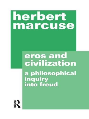 Eros and Civilization: A Philosophical Inquiry into Freud (2nd Edition) free download