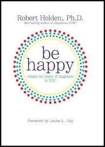 Be Happy: Release the Power of Happiness in You free download