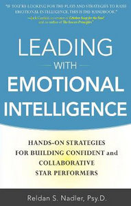 Leading with Emotional Intelligence: Hands-On Strategies for Building Confident and Collaborative Star Performers free download