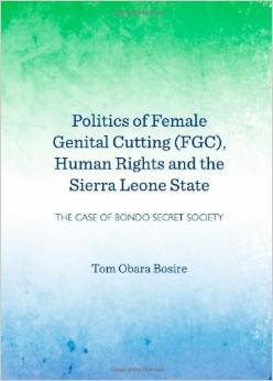 Politics of Female Genital Cutting (Fgc), Human Rights and the Sierra Leone State: The Case of Bondo Secret Society free download