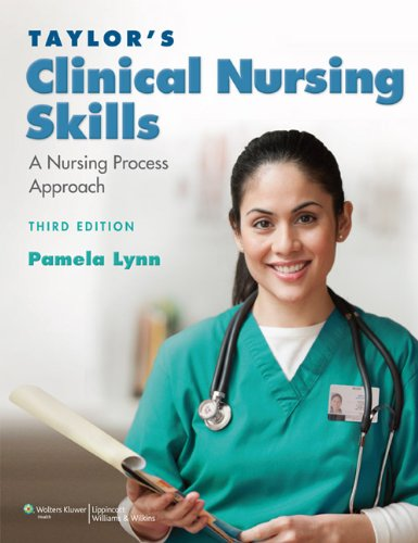 Taylor's Clinical Nursing Skills: A Nursing Process Approach free download