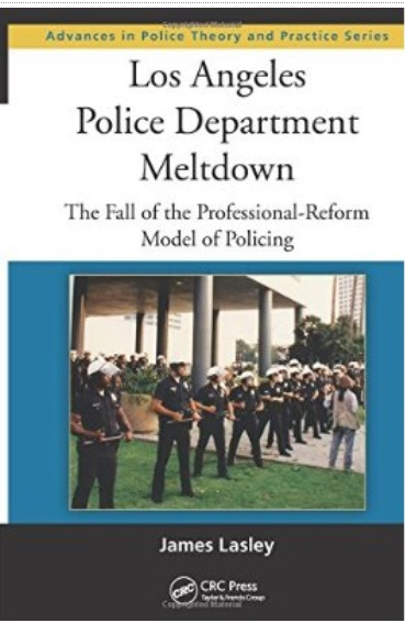 Los Angeles Police Department Meltdown: The Fall of the Professional-Reform Model of Policing free download