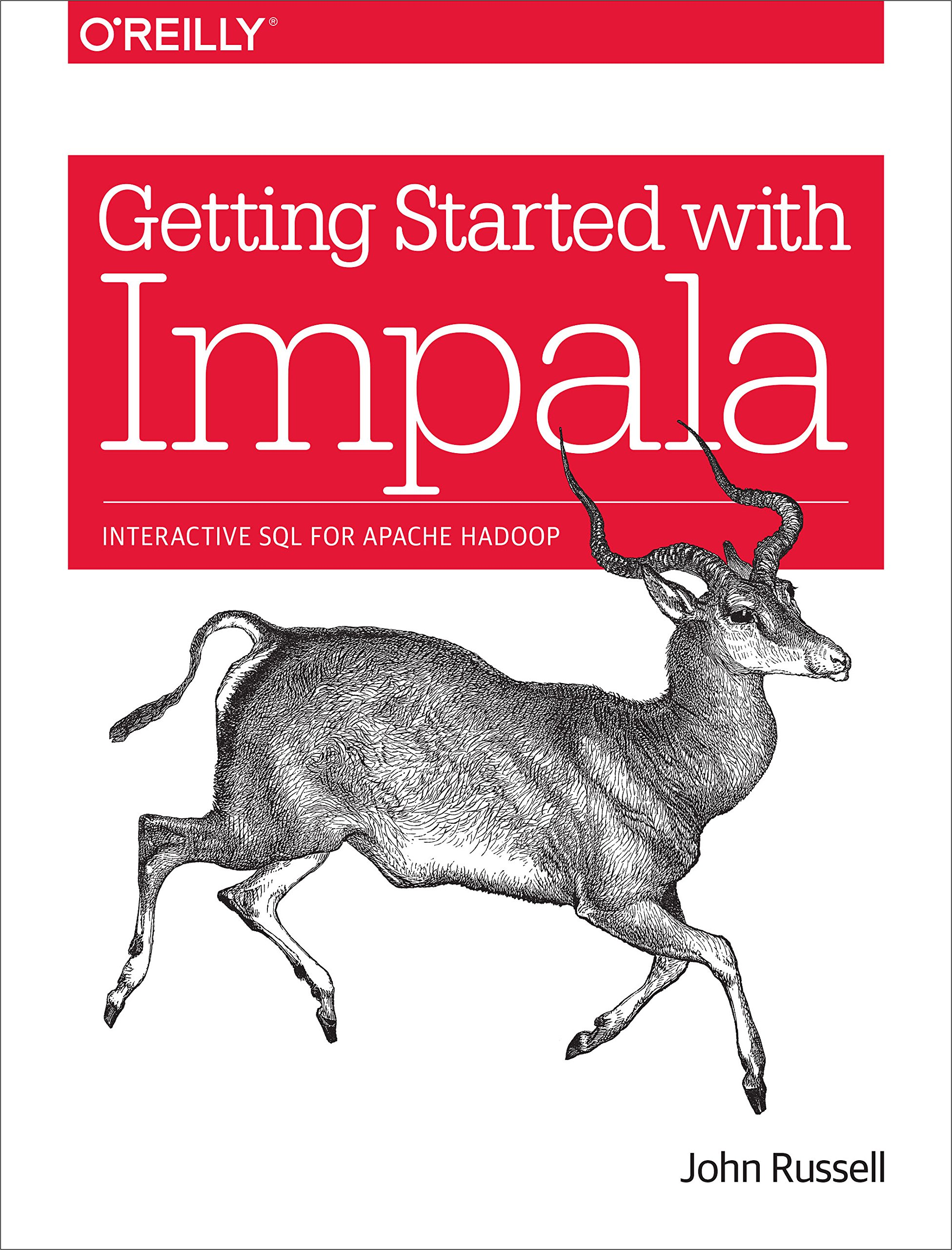 Getting Started with Impala: Interactive SQL for Apache Hadoop free download