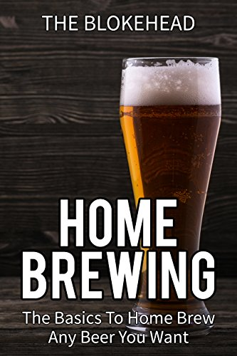 Home Brewing: The Basics To Home Brew Any Beer You Want free download