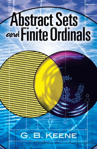 Abstract Sets and Finite Ordinals: An Introduction to the Study of Set Theory free download