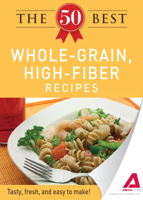 The 50 Best Whole-Grain Recipes: Tasty, fresh, and easy to make! free download