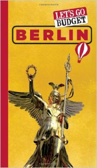 Let's Go Budget Berlin: The Student Travel Guide free download