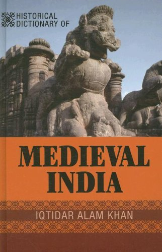 Historical Dictionary of Medieval India by Iqtidar Alam Khan free download