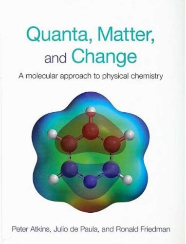 Quanta, Matter and Change: A Molecular Approach to Physical Chemistry free download