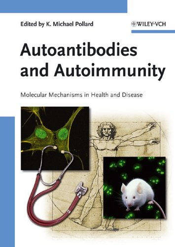 Autoantibodies and Autoimmunity: Molecular Mechanisms in Health and Disease free download