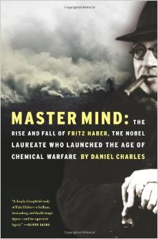 Master Mind: The Rise and Fall of Fritz Haber, the Nobel Laureate Who Launched the Age of Chemical Warfare by Daniel Charles free download