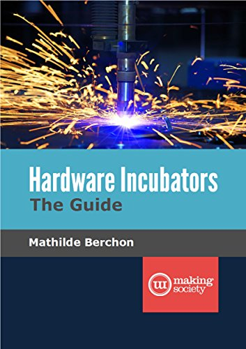 Hardware Incubators, The Guide free download
