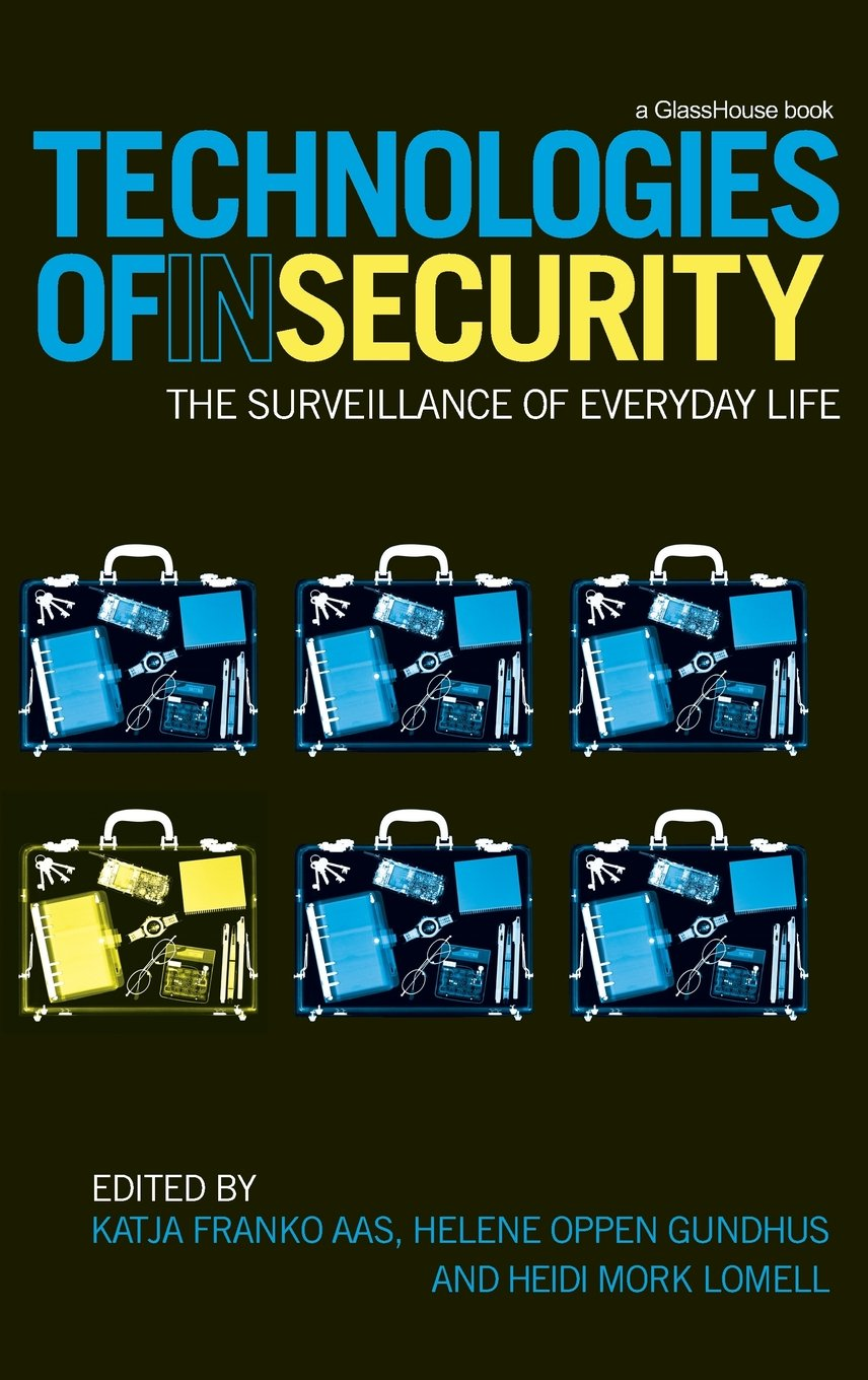 Technologies of InSecurity: The Surveillance of Everyday Life free download