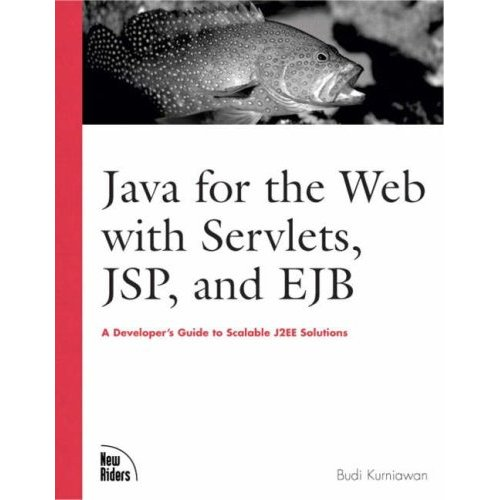 Java for the Web with Servlets, JSP, and EJB free download
