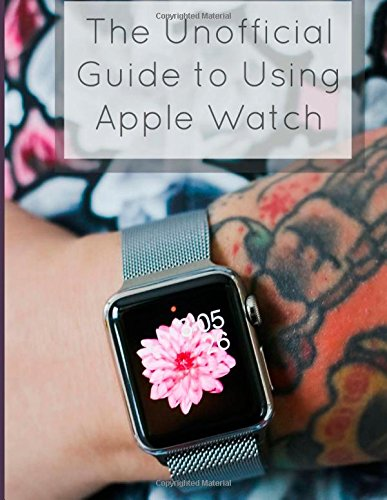 The Unofficial Guide to Using Apple Watch free download