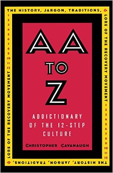 AA to Z: A Dictionary of the 12-step Culture free download