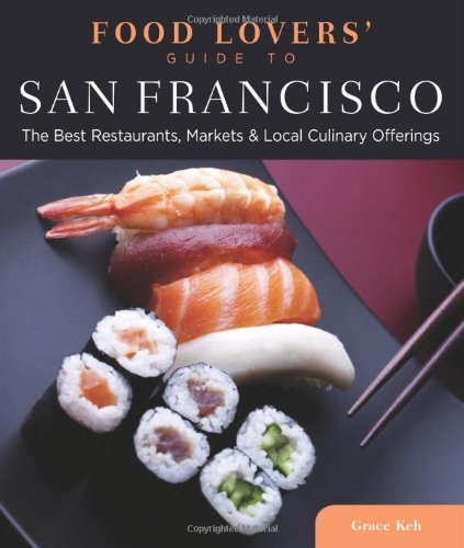 Food Lovers' Guide to? San Francisco: The Best Restaurants, Markets & Local Culinary Offerings free download