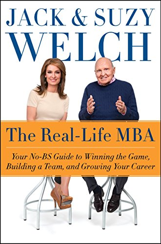 The Real-Life MBA: Your No-BS Guide to Winning the Game, Building a Team, and Growing Your Career free download