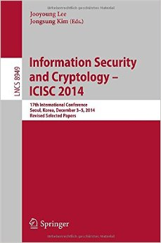 Information Security and Cryptology - ICISC 2014 free download