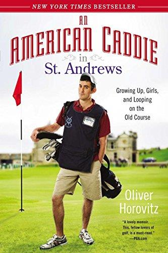 An American Caddie in St. Andrews: Growing Up, Girls, and Looping on the Old Course free download