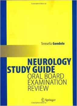 Neurology Study Guide: Oral Board Examination Review by Teresella Gondolo free download