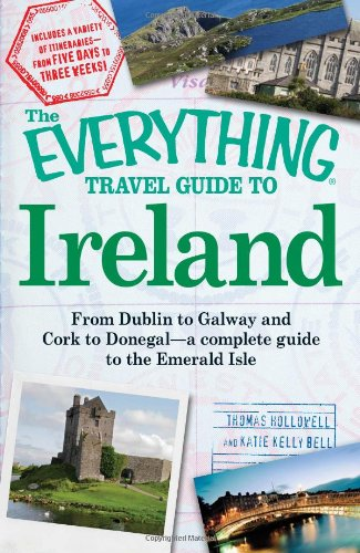 The Everything Travel Guide to Ireland: From Dublin to Galway and Cork to Donegal free download