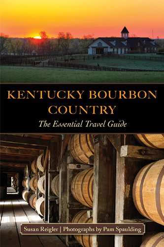 Kentucky Bourbon Country: The Essential Travel Guide free download
