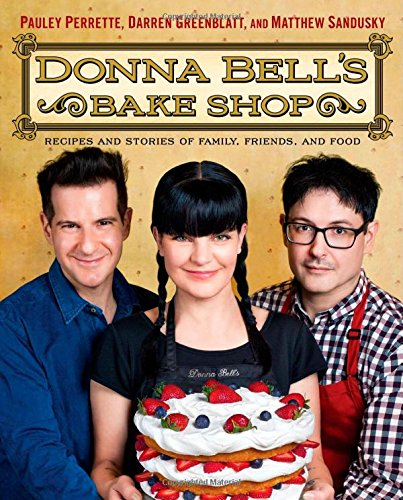 Donna Bell's Bake Shop: Recipes and Stories of Family, Friends, and Food free download