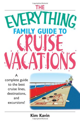 The Everything Family Guide To Cruise Vacations free download