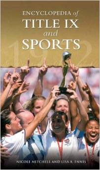 Encyclopedia of Title IX and Sports by Nicole Mitchell free download